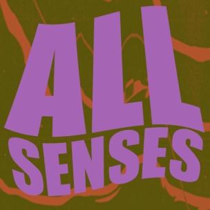 ALL SENSES